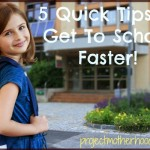 5 Quick Tips to Get To School Faster!