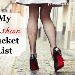 My Fashion Bucket List