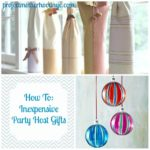 How To: Inexpensive Party Host Gifts
