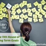 The 11th House of Long Term Goals