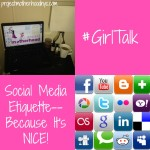 #GirlTalk: Social Media Etiquette – Because It's NICE!