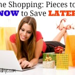 Online Shopping: Pieces to Buy NOW to Save LATER!