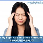 Join My Fight Against Sinus Pressure with #SUDAFEDREPLAY