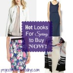 Hot Looks For Spring to Buy NOW!