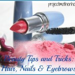 Beauty Tips and Tricks: Hair, Nails & Eyebrows