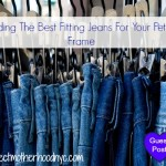 Finding The Best Fitting Jeans For a Petite Frame