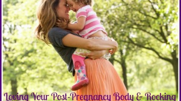 loving your post-pregnancy body