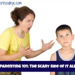 Parenting 101: The Scary Side Of It All