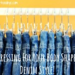 Dressing For Your Body Shape: Denim Style!