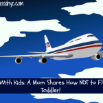 Traveling with Kids: A Mom Shares How NOT to Fly With a Toddler