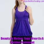 Beauty in Motion:  Yoga Wear as a Fashion Statement!