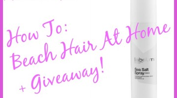 How To: Beach Hair At Home + Giveaway!