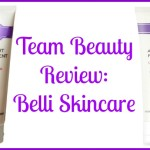 Team Beauty Review: Belli Skincare