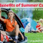 Benefits of Summer Camp: Why It's Great For Kids & Adults Alike!