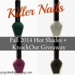 Killer Nails: Fall 2014 Hot Nail Polish Shades + KnockOut Giveway