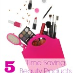 5 Time Saving Beauty Products