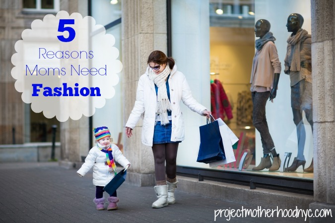 5-reasons-moms-need-fashion