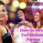How To Dress For Holiday Parties