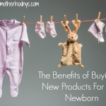 "Benefits Of Buying ""All New"" For Your Newborn"