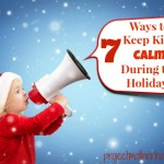 7 Ways to Help Children Stay Calm During the Holidays