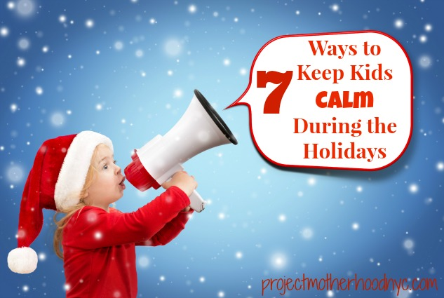 7-ways-to-keep-kids-calm-during-the-holidays