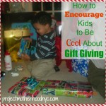 How to Encourage Kids to Be Cool About Gift Giving