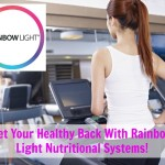 Get Your Healthy Back With Rainbow Light Nutritional Systems!