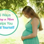 5 Ways Being a Mom Helps You Find Yourself