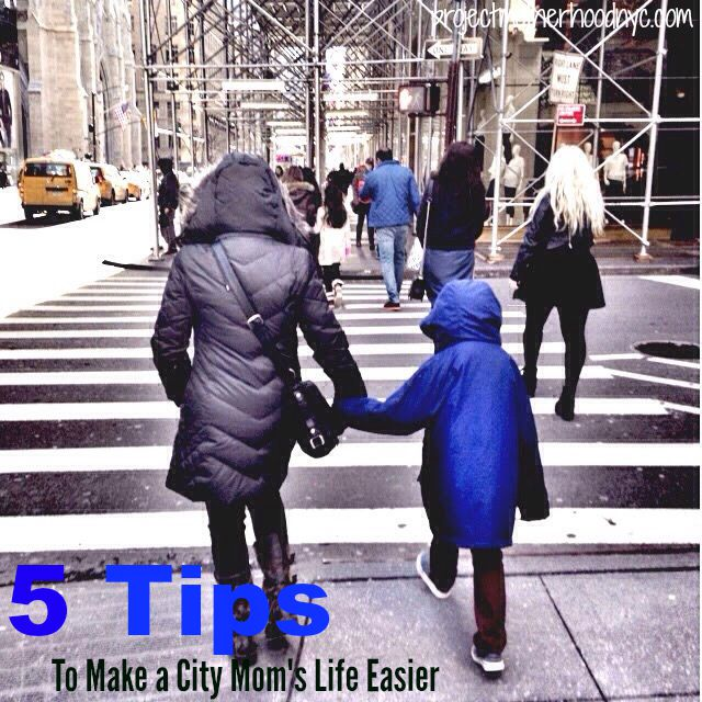 5-tips-to-make-a-city-moms-life-easier