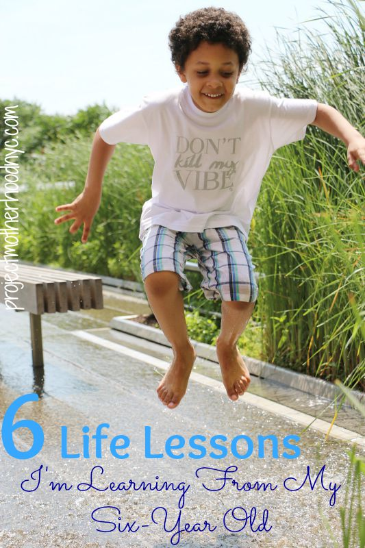 6-life-lessons-I'm-learning-from-my-six-year-old