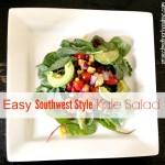 Easy Southwest Style Kale Salad