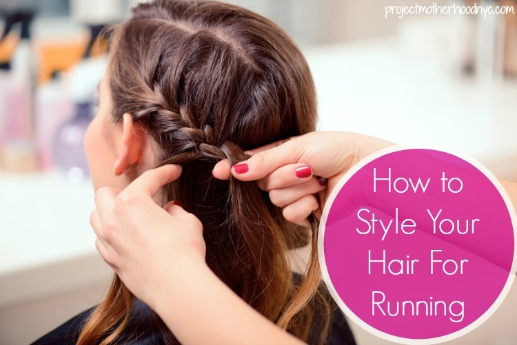 How to Style Your Hair For Running