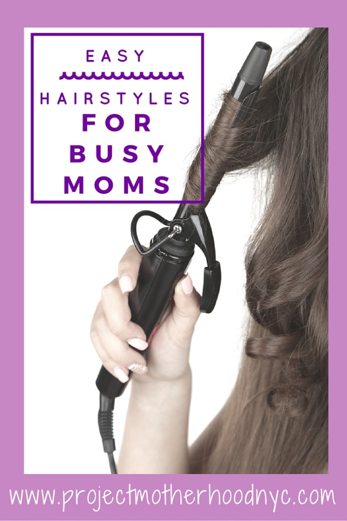 Hairstyles for busy moms are easier than we think!