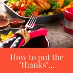 Putting the Thanks Back in Thanksgiving